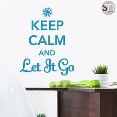 """KEEP CALM AND LET IT GO"" - Quote Wall decals blue"