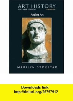 Art History Portable Edition B00K 1 Ancient Art (9780136040972) Marilyn Stokstad , ISBN-10: 0136040977  , ISBN-13: 978-0136040972 ,  , tutorials , pdf , ebook , torrent , downloads , rapidshare , filesonic , hotfile , megaupload , fileserve