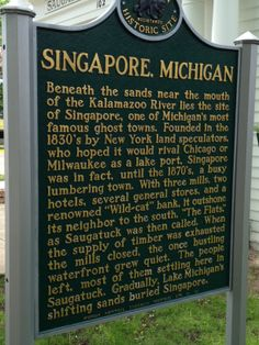 Singapore, Michigan sign -- a town buried under sand dunes. Sign is in Saugatuck, MI, near the Kalamazoo River. Photo by Sandy Carlson. Flint Michigan, Detroit Michigan, The Mitten State, Travel 2017, Michigan Travel, Yesterday And Today, Haunted Places, Great Lakes, Ghost Towns