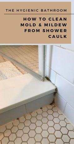 The hygienic bathroom how to clean mold and mildew from shower caulk xcleaning net your cleaning tips 21 amazing bathroom cleaning hacks to keep it spotless Clean Shower Tile Grout, Cleaning Shower Mold, Remove Mold From Shower, Cleaning Bathroom Tiles, Bathroom Caulk, Mold In Bathroom, White Bathroom, Bathroom Organization, Bathroom Ideas