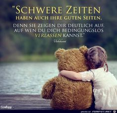 a picture for the heart 'Schwere Zeiten.jpg'- one of 13562 files in the category' sayings' on FUNPOT. German Quotes, Susa, Love Live, Good Thoughts, Man Humor, True Words, Friendship Quotes, Funny Photos, Babyshower