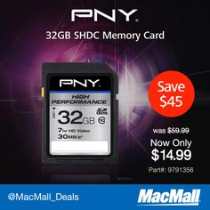 MacMall Deal: Save 75% on this @PNY_Tech 32GB SHDC memory card.
