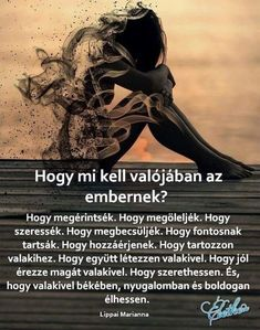 ha nincs igy akkor nincs életünk ,márpedig mindenki élni szeretne Dont Break My Heart, Motivational Quotes, Inspirational Quotes, Staying Positive, Good Thoughts, My Heart Is Breaking, How To Know, Love Life, Quotations