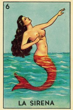 La Sirena - from my favorite Mexican game, Loteria