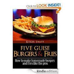 Five Guise Burgers And Fries - How To Make Homemade Burgers And Fries Just Like The Pros (Canklefish Cafe)