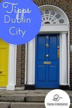 Irland - Dublin auf einen Blick. Die besten Tipps für einen gelungenen Städtetripp.