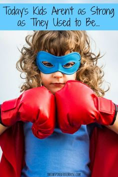 Why aren't kids as strong as they used to be?  Find out what we think as pediatric therapists and try some of our suggestions to help!