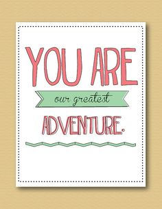 You Are Our Greatest Adventure Nursery Wall Art Quote