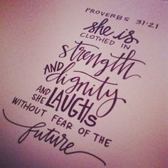 "Proverbs 31:21 ""she is clothed in strength and dignity and she laughs without fear of the future"" word art ink on cardstock by laurenish design"