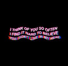 Quotes: i think of you. Tumblr Quotes, Lyric Quotes, True Quotes, Lyrics, Qoutes, Trippy Quotes, You Are My Moon, The Villain, Quote Aesthetic