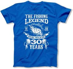 30th Birthday Gift Ideas For Men Fishing Shirt Bday TShirt Outdoor T Personalized Age The Legend 30 Year Old Mens Tee DAT 1434
