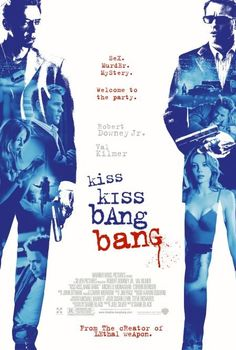 Kiss Kiss Bang Bang (2005)  I laughed until I cried as RDJr chased the dog. Watch it. Lots of killing and violence and funny too.