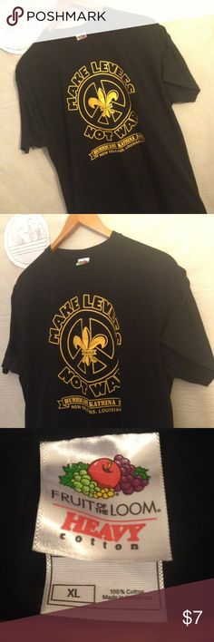 Make levees not war New Orleans t-shirt size XL Used t-shirt with no holes, rips or tears from smoke free environment, thank you.  SKU 112216.001.00Y Fruit of the Loom Shirts Tees - Short Sleeve