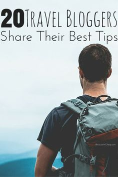 20 travel bloggers share their best travel tips: how to save money traveling, how to pack, how to get the most out of your trip and more!