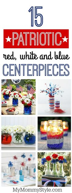 15 patriotic centerpieces, perfect for Memorial Day, The fourth of July, or any other patriotic party!