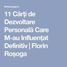 11 Cărți de Dezvoltare Personală Care M-au Influențat Definitiv | Florin Roșoga Robert Kiyosaki, Good Books, Amazing Books, After School, Law Of Attraction, Strong Women, Good To Know, Personal Development, Self