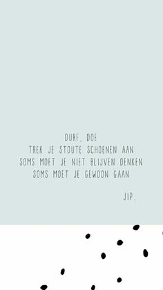 Quotes about life, love and lost : Gewoon JIP. Happy Quotes, True Quotes, Words Quotes, Best Quotes, Funny Quotes, Sayings, Yoga Quotes, Dutch Words, Coaching