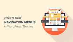 Want to add a custom navigation menu in WordPress? Learn how to add and create beautiful navigation menus in your WordPress theme.
