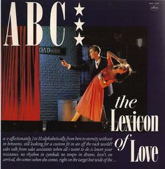 ABC - Lexicon of Love (this was the first album I ever owned!)