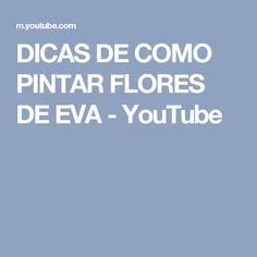 DICAS DE COMO PINTAR FLORES DE EVA - YouTube