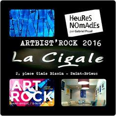 Exposition HEURESNOMADES  Bar La Cigale ~ Saint-Brieuc  ** mai et Juin 2016 #ARTROCK #ARTBIST'ROCK