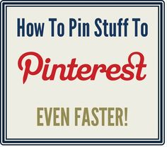 How to be a faster #pinterest pinner. Works great and saves time. :-) .........pin pin pin