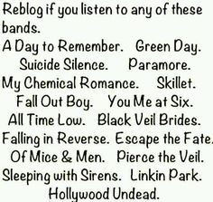 Green Day, MCR, FOB, Paramore, Hollywood Undead, Sleeping With Sirens, Pierce the Veil, Black Veil Brides, All Time Low