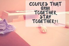 My Blog-Couples That Gym Together Stay Together?! So Are We Doomed?! #gym #couplesgoals #relationshipadvise #quotes #relationshipgoals #doomed