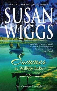Summer at Willow Lake by Susan Wiggs (Lakeshore Chronicles, book 1) #Fiction