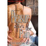 Pleasure After the Pain (Kindle Edition)By Savannah Chase