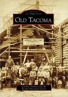 Old Tacoma, Washington (Images of America Series)