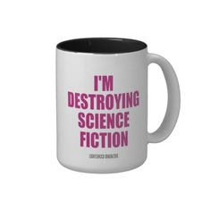 """Mug inspired by Lightspeed Magazine's wildly successful """"Women Destroy Science Fiction"""" special issue/movement."""