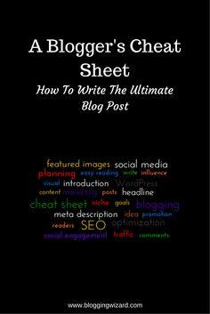 How To Write The Ultimate Blog Post: A Blogger's Cheat Sheet http://www.bloggingwizard.com/bloggers-cheat-sheet/?utm_content=buffer8e8cf&utm_medium=social&utm_source=pinterest.com&utm_campaign=buffer