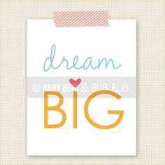 Dream Big - Kids Room Art - Baby Children Nursery Custom Wall Print Poster. $15.00, via Etsy.