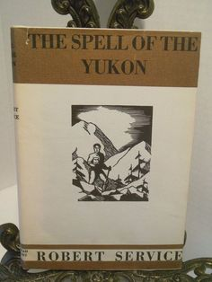Spell of the Yukon Robert Service HBDJ Poetry Gold Rush Wilds Log Cabin Pines
