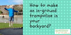 How to Make an In-Ground Trampoline? - Backyard Fun Time For Kids In Ground Trampoline, Best Trampoline, Backyard Trampoline, Professional Trampoline, Snow Activities, Yard Games, High Jump, Backyard For Kids, Keep Fit