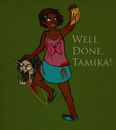 Eyewitnesses who dared to get close enough to read the chart reported that Tamika had even finished Cry, The Beloved Country, which is very impressive for her reading level.