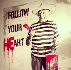 Follow your heart - banksy