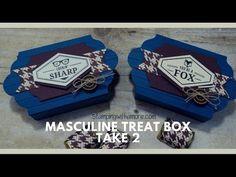 Masculine Treat Box, Take 2 - YouTube