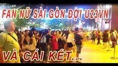 FHD | FAN SÀI GÒN ĐỢI GIAO LƯU U23 VIỆT NAM GẦN 5 TIẾNG VÀ CÁI KẾT | VIE... Fans, Neon Signs, Youtube, Followers