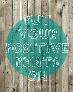 Put those positive pants on! #positiveenergy #reikirisingarts