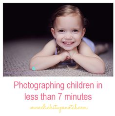 Tips for Photographing Children in Less Than 7 minutes