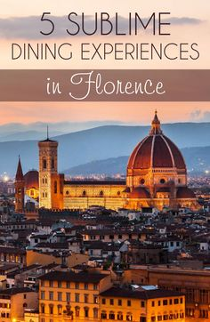 Our favorite restaurants in Florence for experiencing a bit of culinary magic!