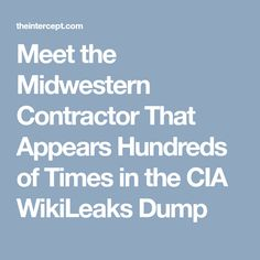 Meet the Midwestern Contractor That Appears Hundreds of Times in the CIA WikiLeaks Dump