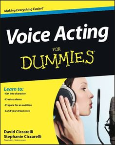 Getting started in voice-overs is about to get even easier for aspiring souls determined to learn the craft.    Voices.com co-founders, David and Stephanie Ciccarelli, signed with Wiley Publishing. Their book, Voice Acting For Dummies, will be in a store near you in December 2012!    http://blogs.voices.com/voxdaily/2012/06/voice_acting_for_dummies.html