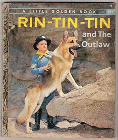 Rin Tin Tin and The OutLaw First Edition Little Golden Book Illustrated by Mel Crawford 1957. by MyLittleBookGarden