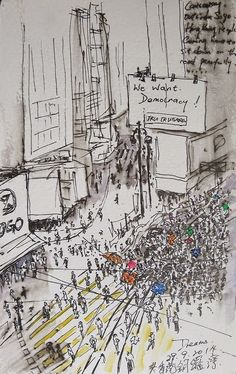 """May Chiu Eyewitness sketches of Hong Kong pro-democracy protests """"I drew from a restaurant of one of the high risese, seeing that the people come from different corner and the group is getting bigger and bigger. All have the same urge : """"We want Democracy!"""""""""""