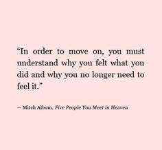 """""""Pour pouvoir passer à autre chose, tu dois comprendre pourquoi tu as ressenti ce que tu as ressenti, et pourquoi tu ne dois plus le ressentir."""""""