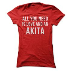 Let's be honest, love is a massively important need. But having an Akita as your funny, fuzzy friend is a close second! If your Akitaξis the air you breathe, this t-shirt and hoodie are just for you!