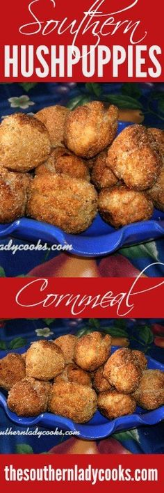 SOUTHERN CORNMEAL HUSHPUPPIES - The Southern Lady Cooks